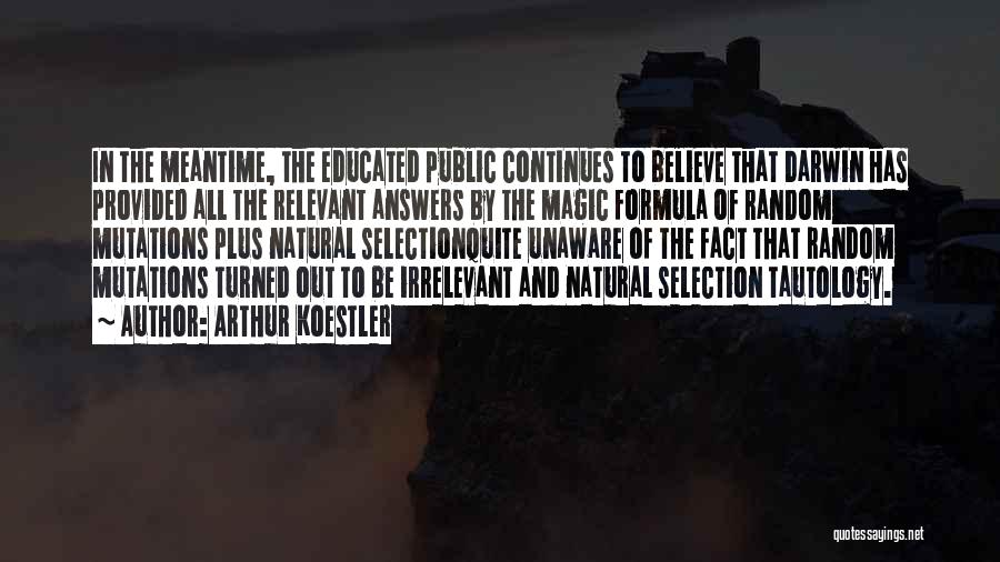 Darwin Natural Selection Quotes By Arthur Koestler