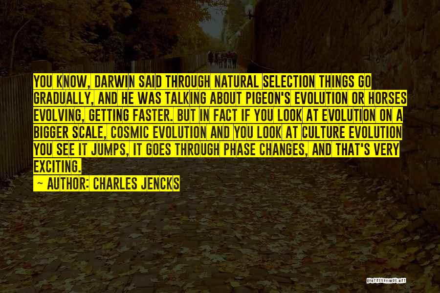 Darwin Natural Selection Quotes By Charles Jencks