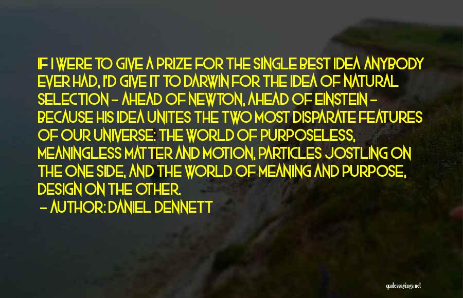 Darwin Natural Selection Quotes By Daniel Dennett
