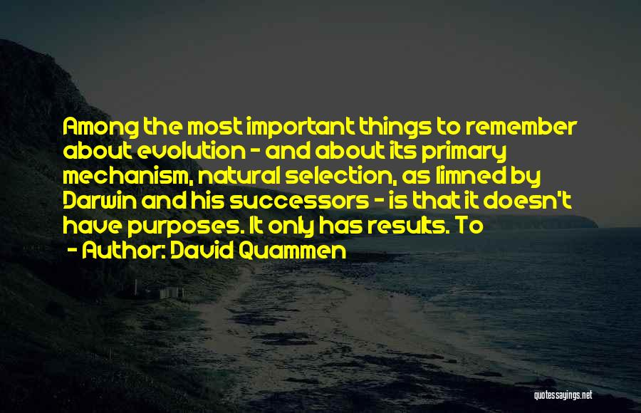 Darwin Natural Selection Quotes By David Quammen