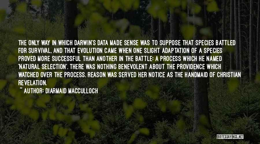 Darwin Natural Selection Quotes By Diarmaid MacCulloch