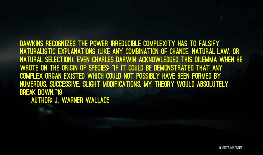 Darwin Natural Selection Quotes By J. Warner Wallace