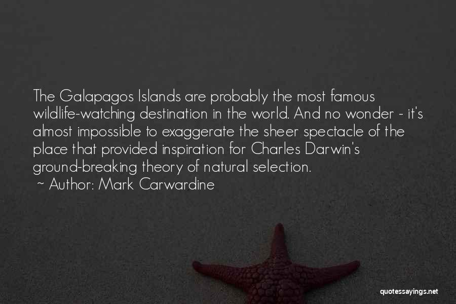Darwin Natural Selection Quotes By Mark Carwardine