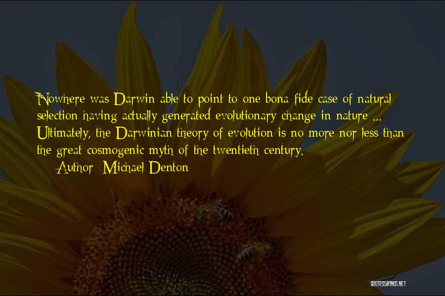 Darwin Natural Selection Quotes By Michael Denton