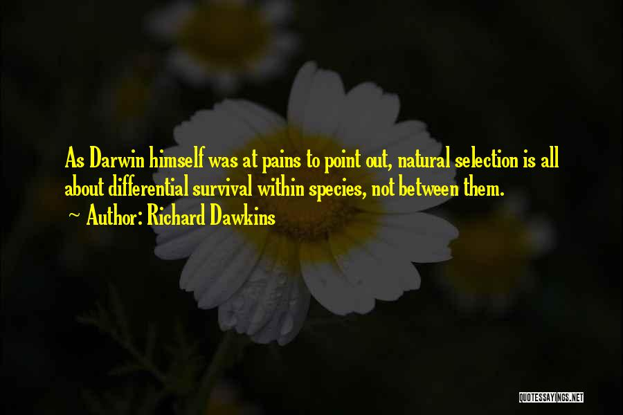 Darwin Natural Selection Quotes By Richard Dawkins