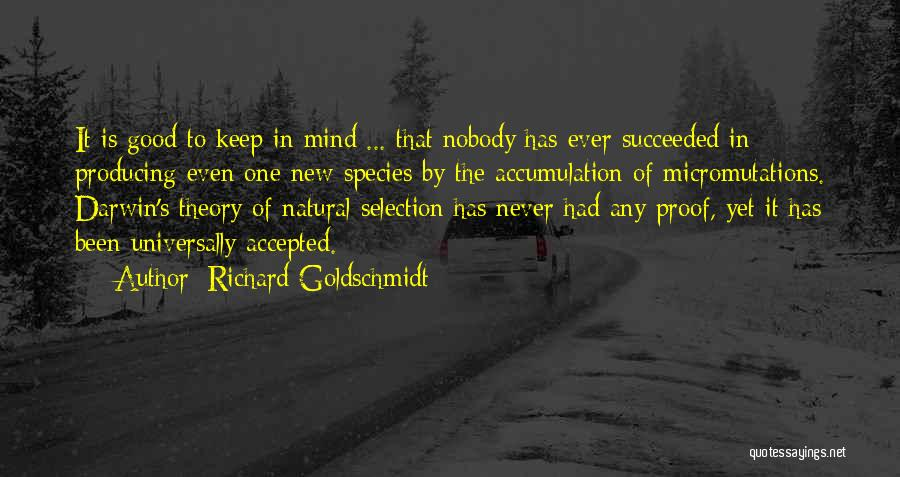 Darwin Natural Selection Quotes By Richard Goldschmidt