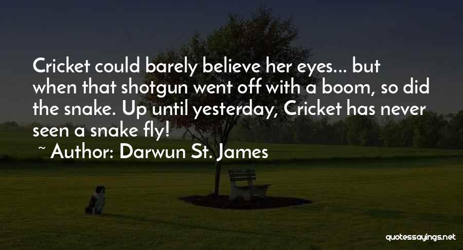 Darwun St. James Quotes 2216883