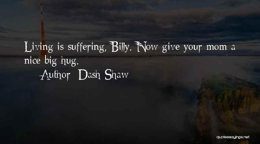 Dash Shaw Quotes 2027752