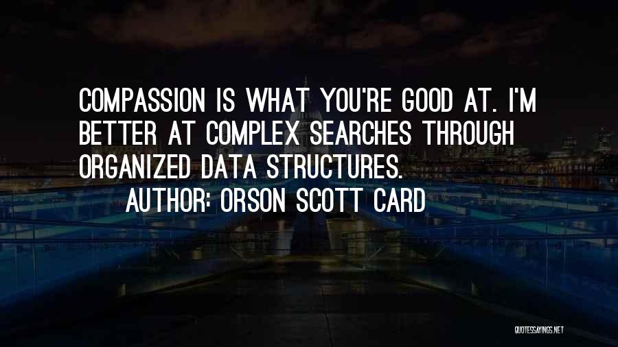 Data Structures Quotes By Orson Scott Card