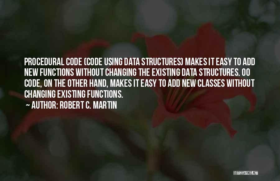 Data Structures Quotes By Robert C. Martin