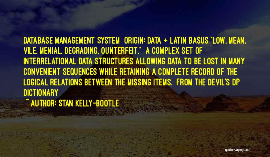 Data Structures Quotes By Stan Kelly-Bootle
