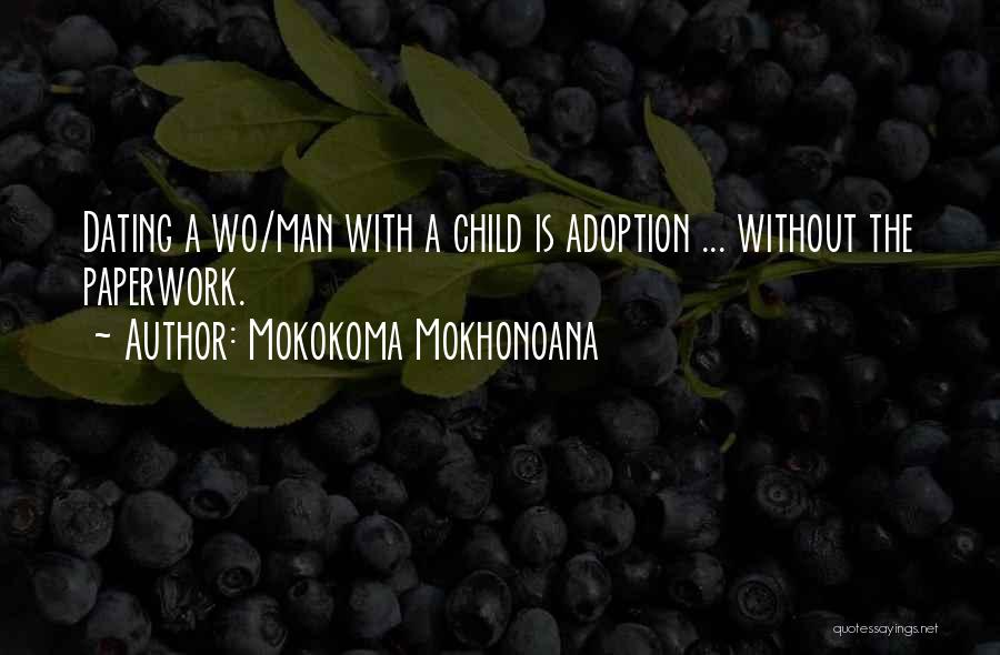 Dating A Man With A Child Quotes By Mokokoma Mokhonoana