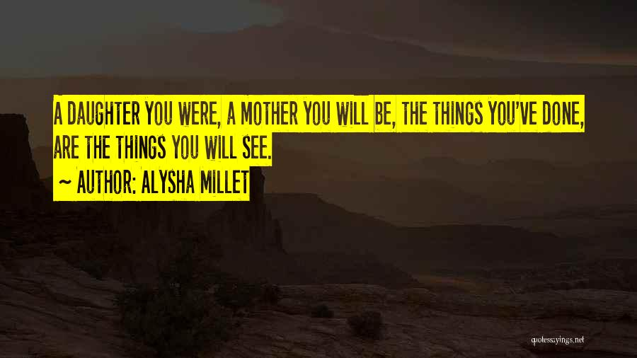 Daughter Inspirational Quotes By Alysha Millet