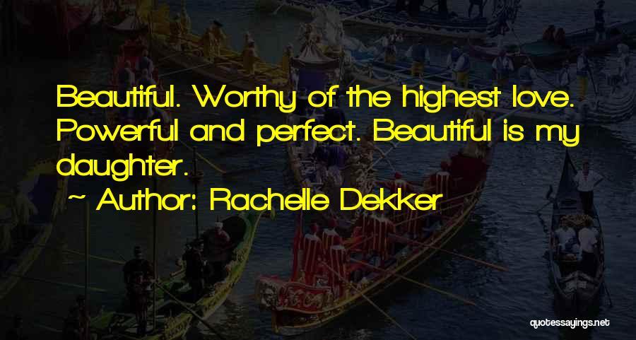 Daughter Inspirational Quotes By Rachelle Dekker