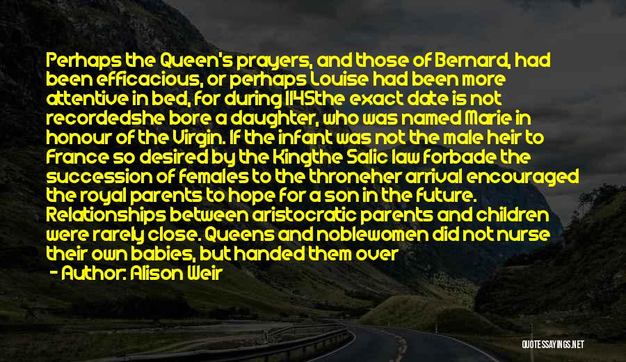 Daughter To Her Parents Quotes By Alison Weir