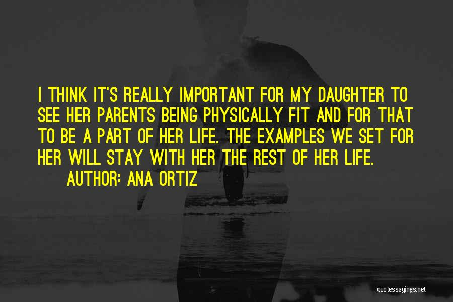 Daughter To Her Parents Quotes By Ana Ortiz