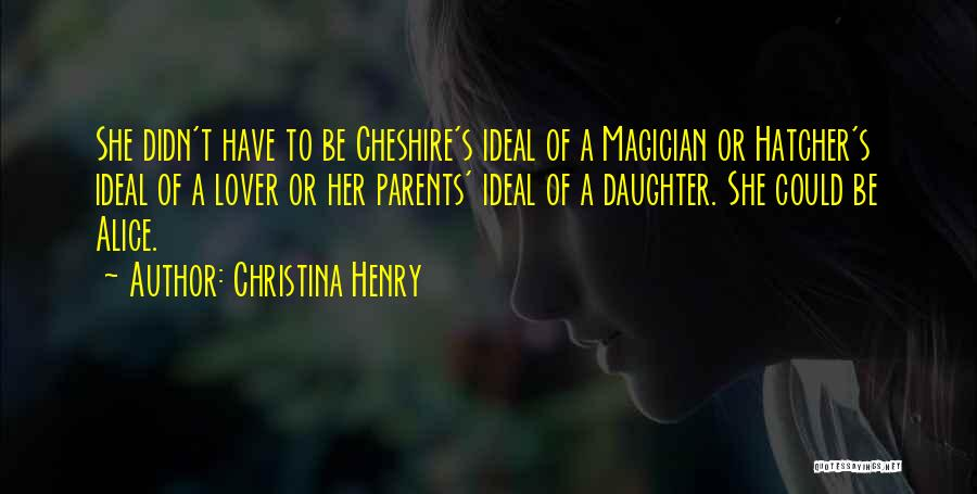 Daughter To Her Parents Quotes By Christina Henry