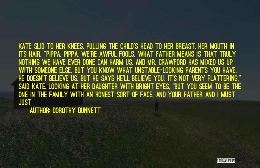 Daughter To Her Parents Quotes By Dorothy Dunnett