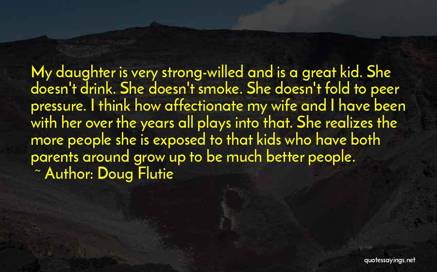 Daughter To Her Parents Quotes By Doug Flutie