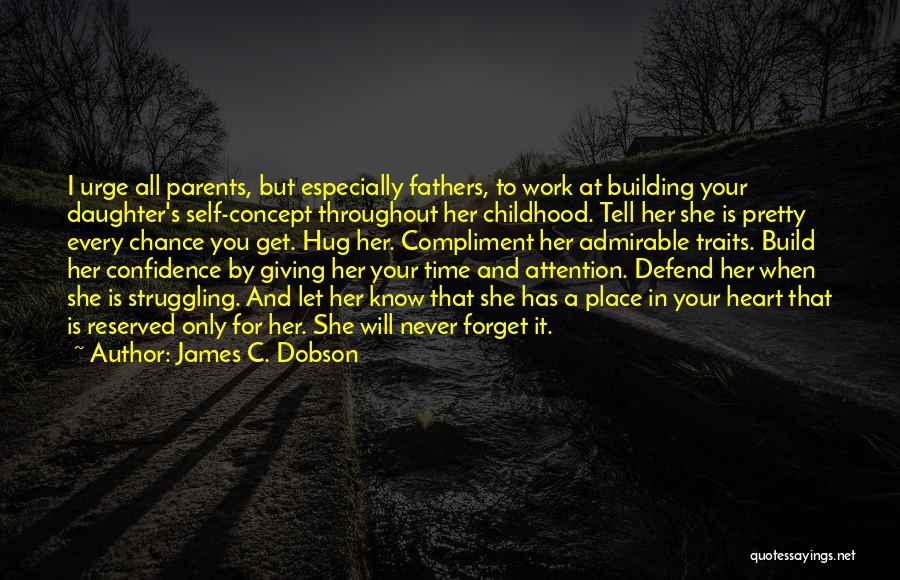 Daughter To Her Parents Quotes By James C. Dobson