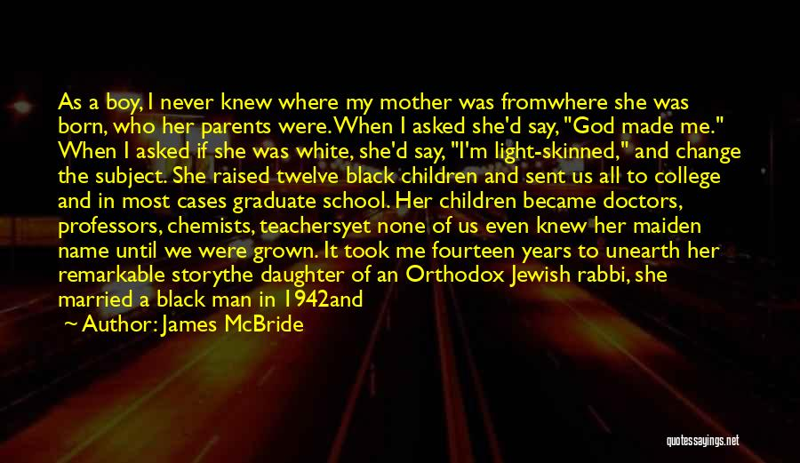 Daughter To Her Parents Quotes By James McBride