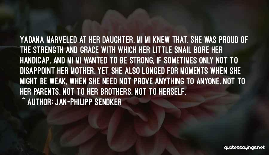 Daughter To Her Parents Quotes By Jan-Philipp Sendker