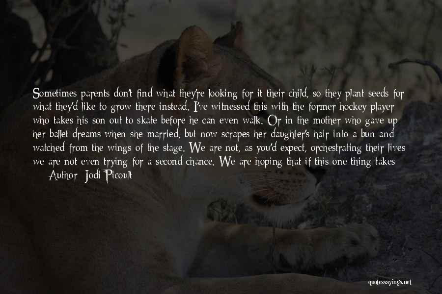 Daughter To Her Parents Quotes By Jodi Picoult