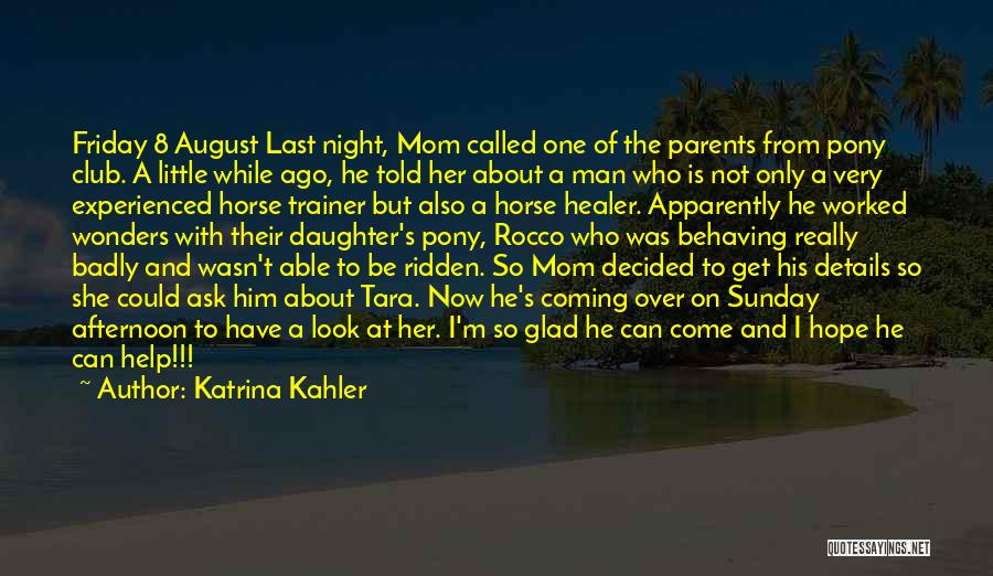 Daughter To Her Parents Quotes By Katrina Kahler