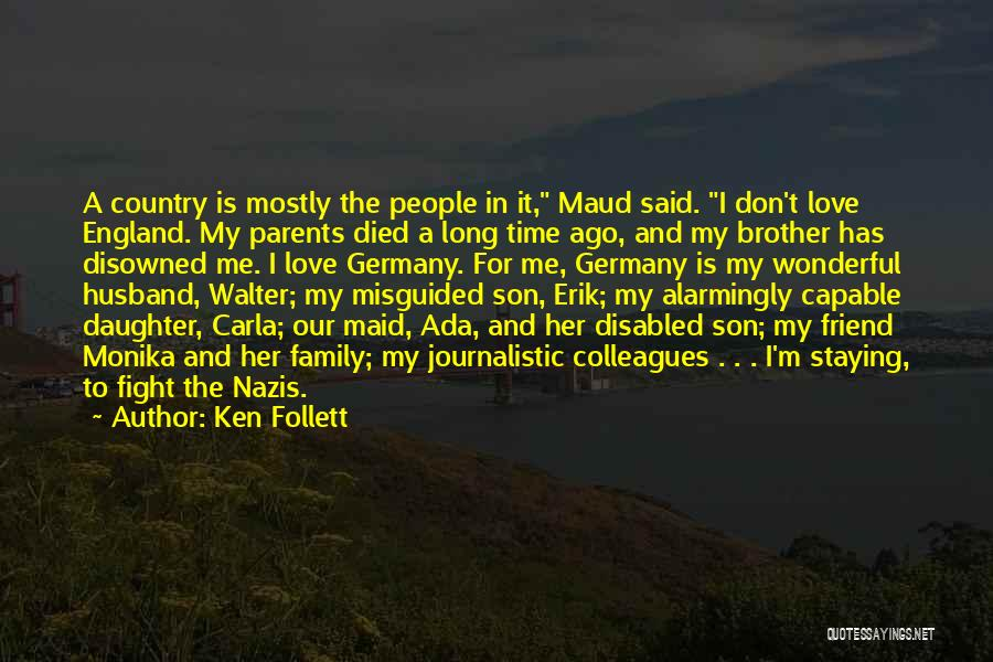 Daughter To Her Parents Quotes By Ken Follett