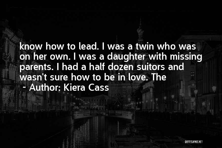 Daughter To Her Parents Quotes By Kiera Cass