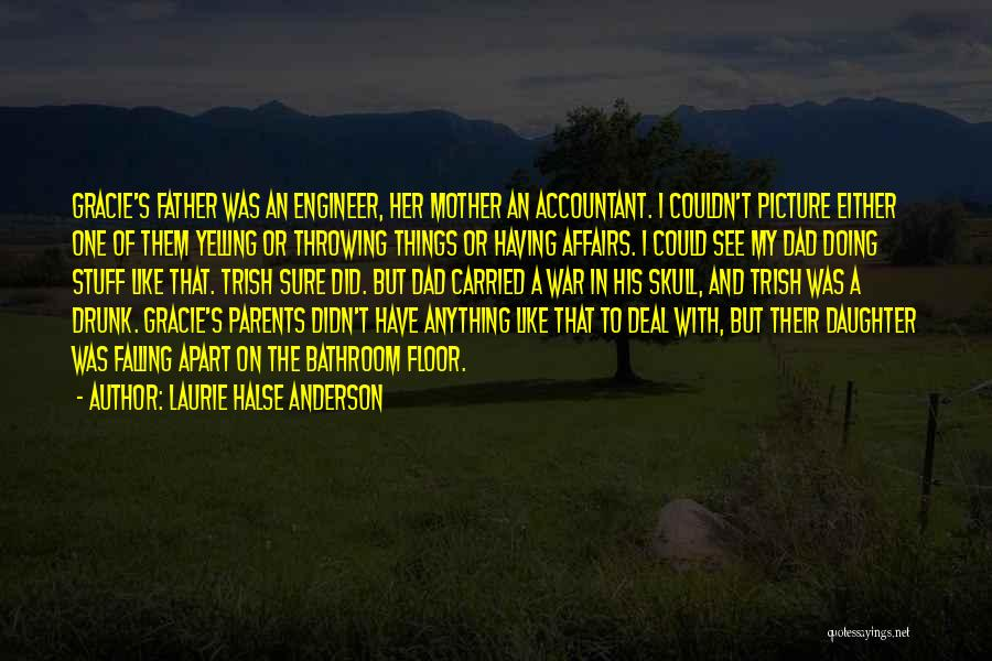 Daughter To Her Parents Quotes By Laurie Halse Anderson