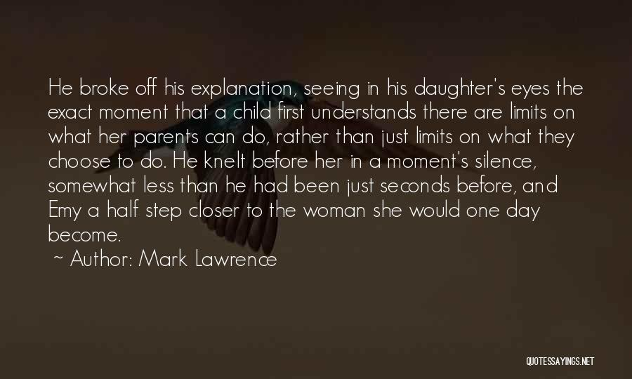 Daughter To Her Parents Quotes By Mark Lawrence