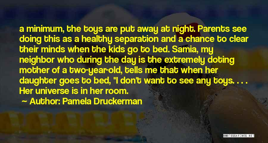 Daughter To Her Parents Quotes By Pamela Druckerman