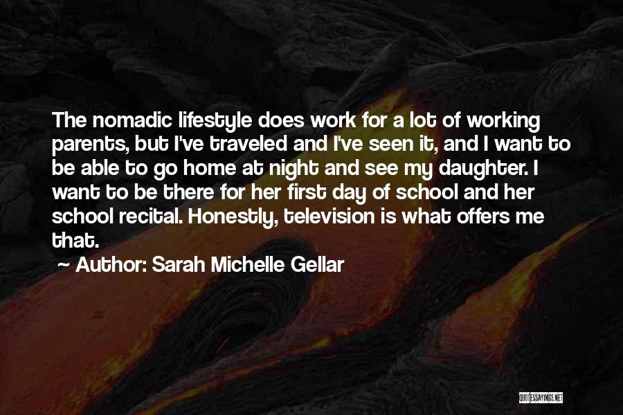 Daughter To Her Parents Quotes By Sarah Michelle Gellar