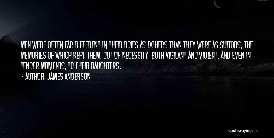 Daughters And Fathers Relationships Quotes By James Anderson