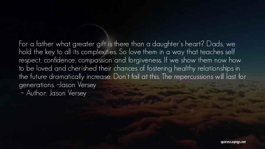 Daughters And Fathers Relationships Quotes By Jason Versey