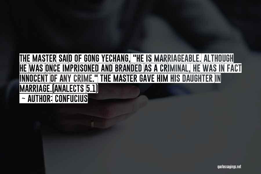 Daughter's Marriage Quotes By Confucius