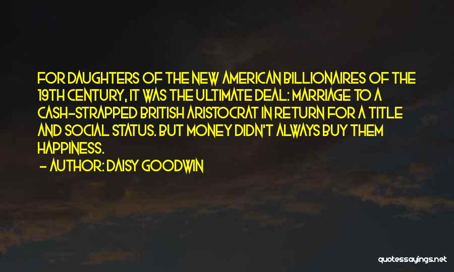 Daughter's Marriage Quotes By Daisy Goodwin
