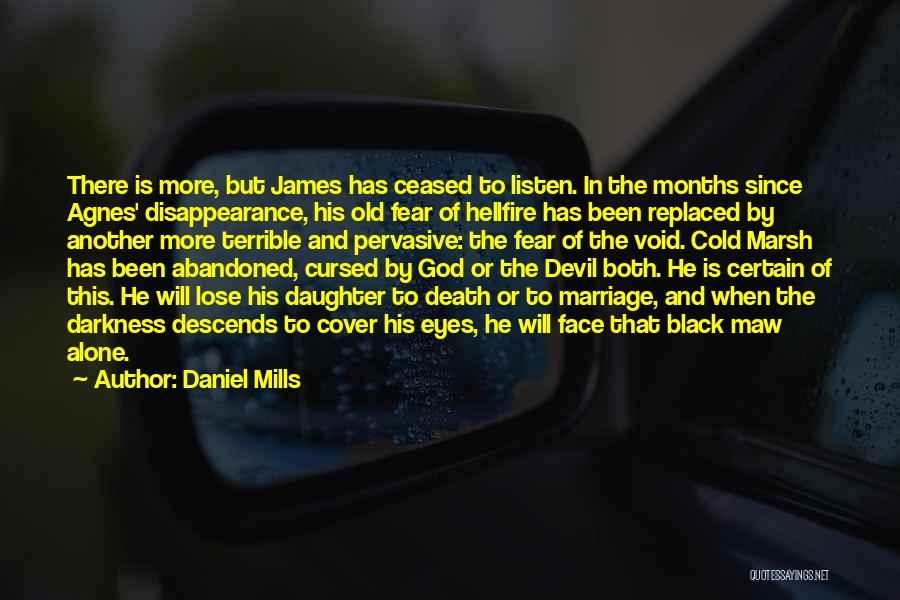 Daughter's Marriage Quotes By Daniel Mills