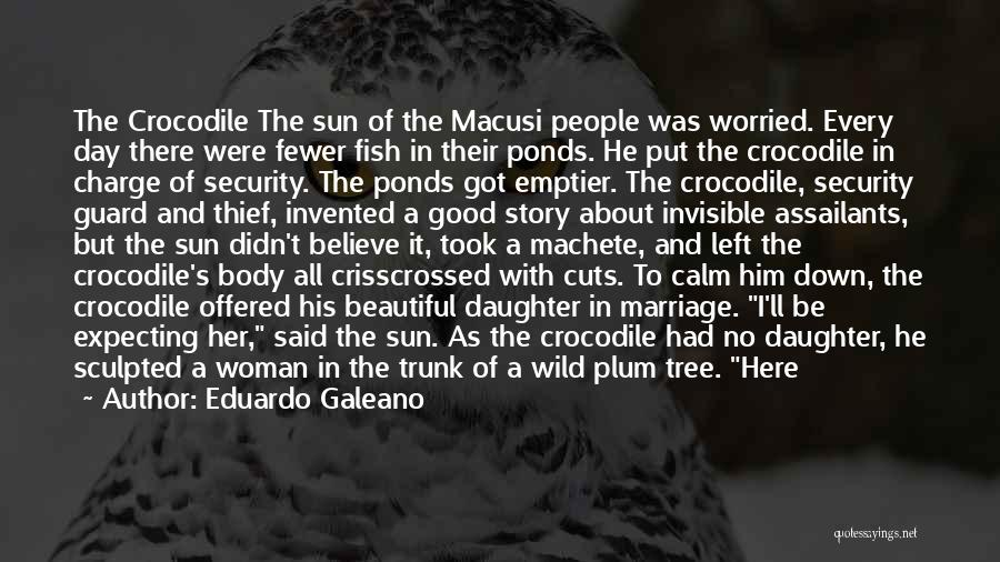 Daughter's Marriage Quotes By Eduardo Galeano