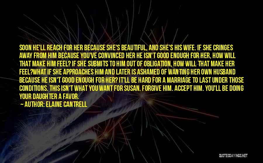 Daughter's Marriage Quotes By Elaine Cantrell