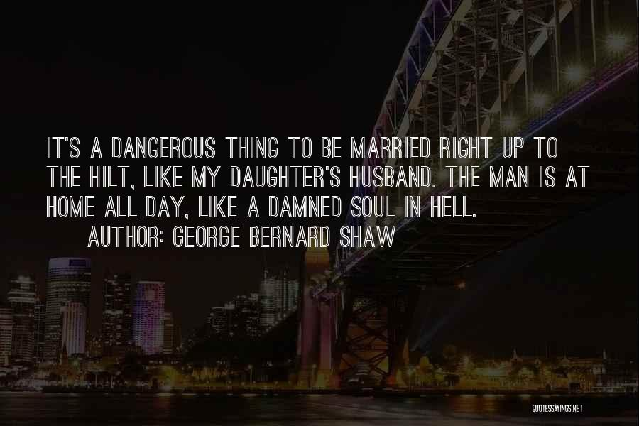 Daughter's Marriage Quotes By George Bernard Shaw