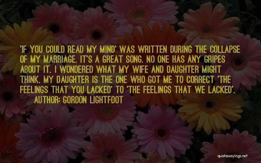 Daughter's Marriage Quotes By Gordon Lightfoot