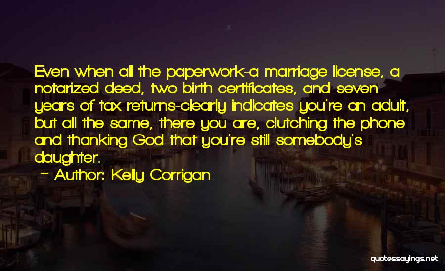 Daughter's Marriage Quotes By Kelly Corrigan