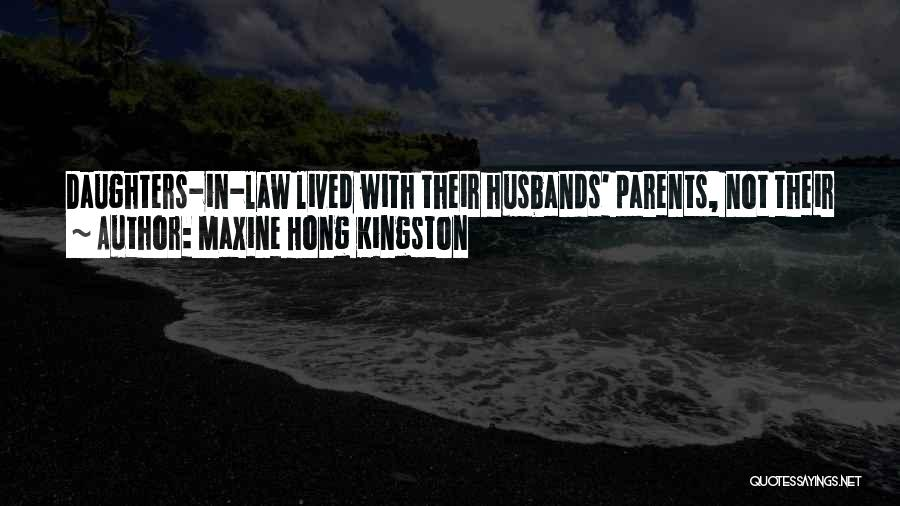Daughter's Marriage Quotes By Maxine Hong Kingston