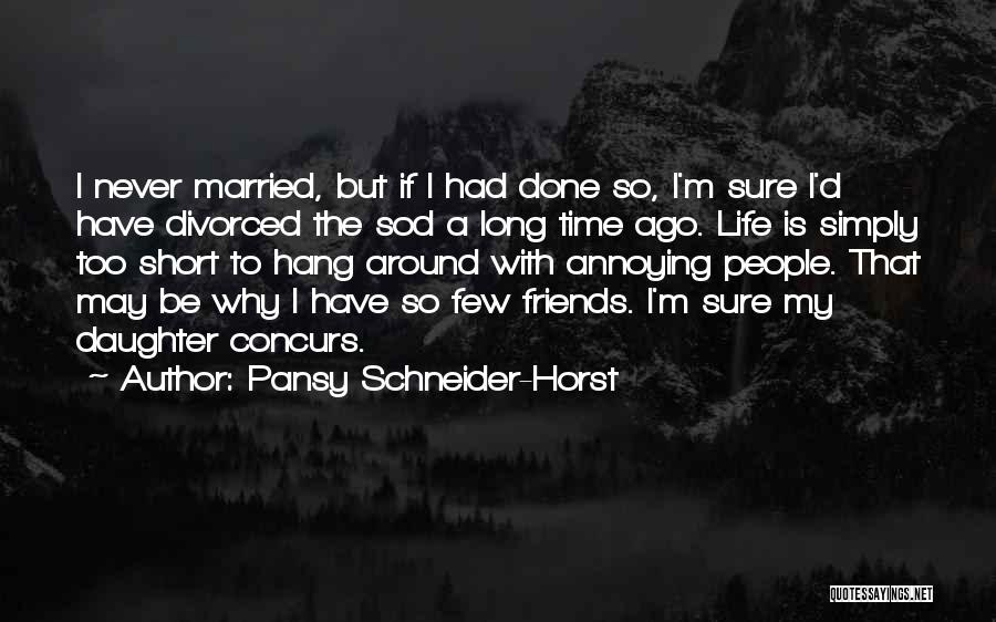 Daughter's Marriage Quotes By Pansy Schneider-Horst