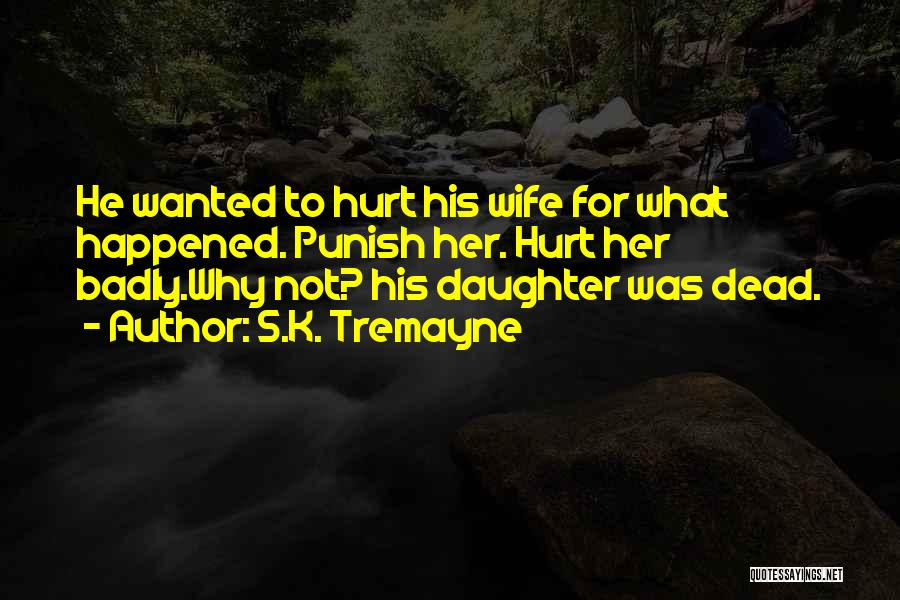 Daughter's Marriage Quotes By S.K. Tremayne