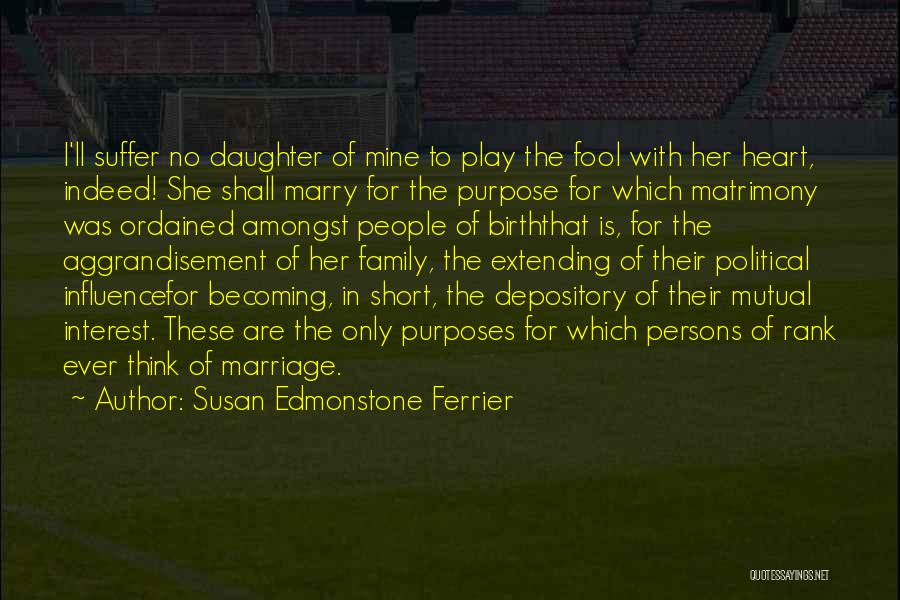 Daughter's Marriage Quotes By Susan Edmonstone Ferrier