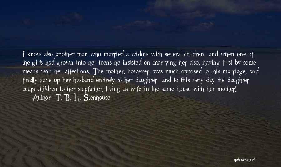 Daughter's Marriage Quotes By T. B. H. Stenhouse
