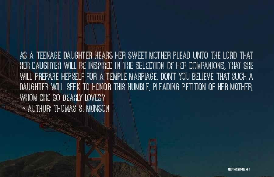 Daughter's Marriage Quotes By Thomas S. Monson